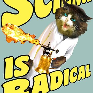 Science is radical -- Cats finally master fire! by MandL