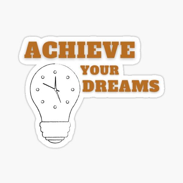 Erfüllen Sie Ihre Träume Erfüllen Sie Ihre Träume Sticker