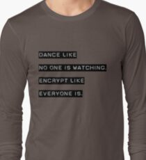 Encrypt like everyone is watching (B&W BG) T-Shirt