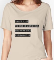 Encrypt like everyone is watching (B&W BG) Women's Relaxed Fit T-Shirt