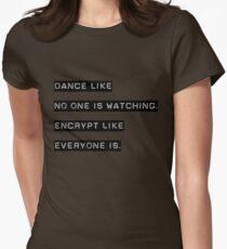 Encrypt like everyone is watching (B&W BG) Womens Fitted T-Shirt