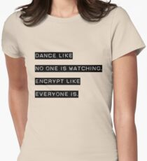 Encrypt like everyone is watching (B&W BG) Womens Fitted T-Shirt