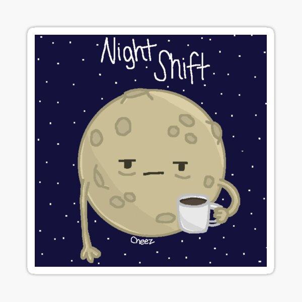 Night Shift Sticker
