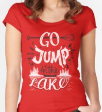 Go jump in the lake Women's Fitted Scoop T-Shirt