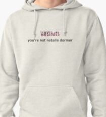 Whatever, you're not Natalie Dormer Pullover Hoodie