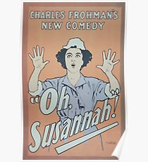 Performing Arts Posters Charles Frohmans new comedy Oh Susannah 0847 Poster