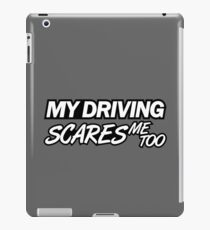 My driving scares me too (6) iPad Case/Skin