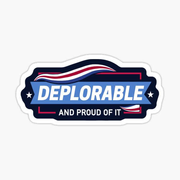 Deplorable and Proud of It Sticker