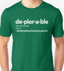 Deplorable Definition: Hardworking American Patriot Unisex T-Shirt
