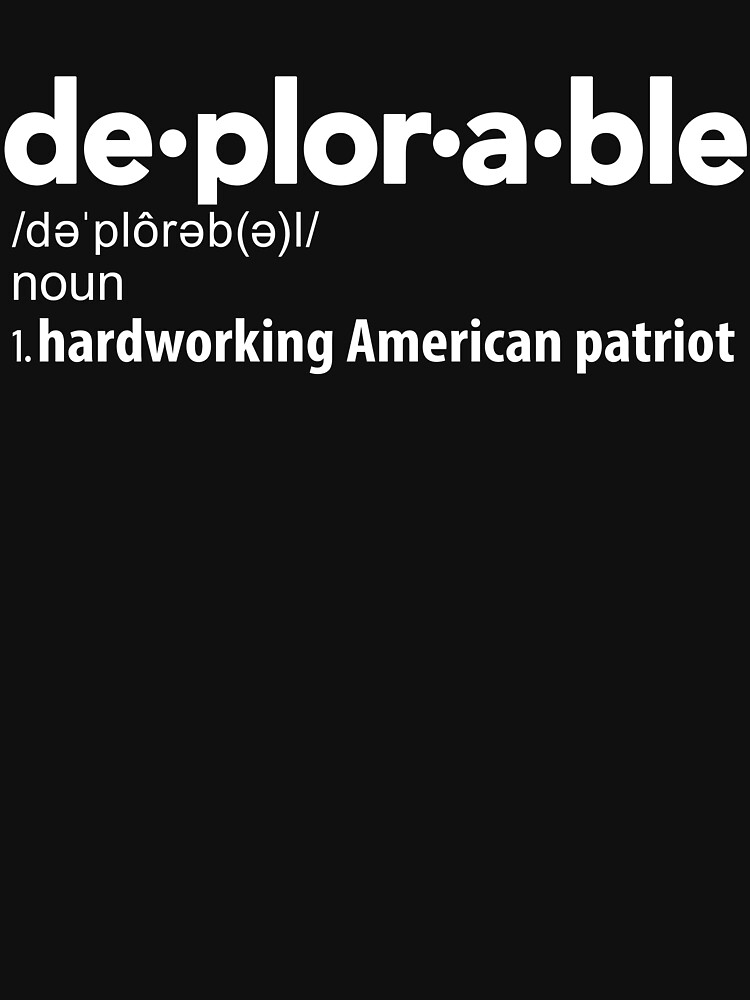 Deplorable Definition: Hardworking American Patriot by BootsBoots