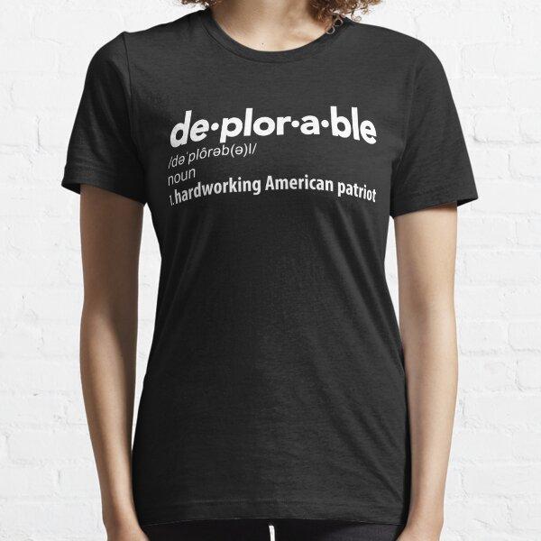Deplorable Definition: Hardworking American Patriot Essential T-Shirt