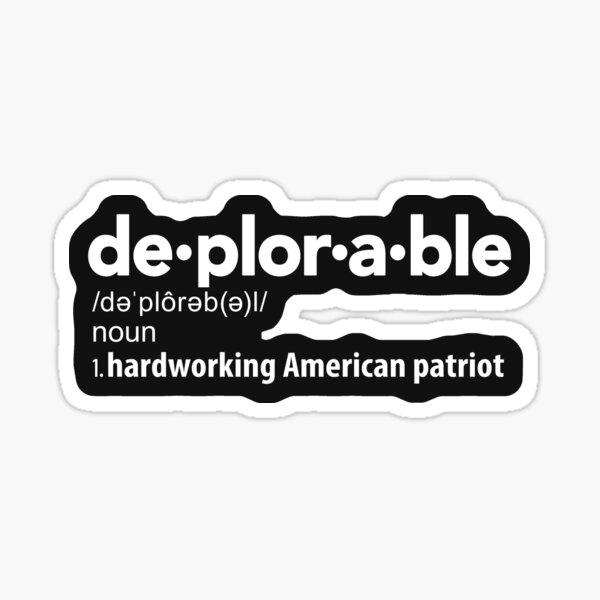 Deplorable Definition: Hardworking American Patriot Sticker