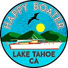 HAPPY BOATER LAKE TAHOE CALIFORNIA CA BOATING BOAT  by MyHandmadeSigns