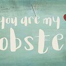 You Are My Lobster by friedmangallery