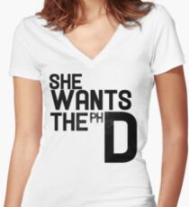 She wants the PH D Women's Fitted V-Neck T-Shirt