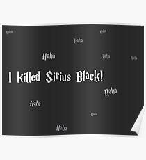 I Killed Sirius Black! Poster