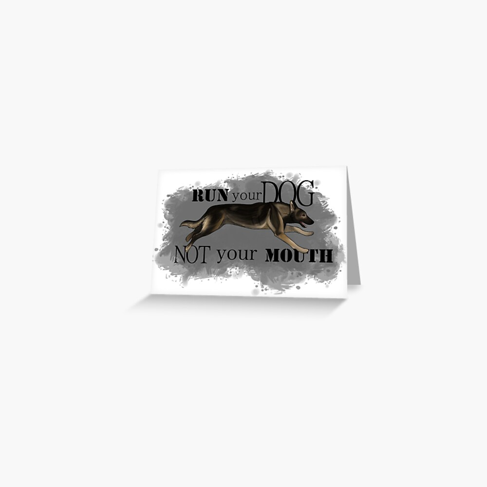 Run Your Dog, Not Your Mouth German Shepherd sable Greeting Card