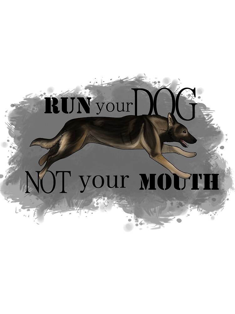 Run Your Dog, Not Your Mouth German Shepherd sable by maretjohnson