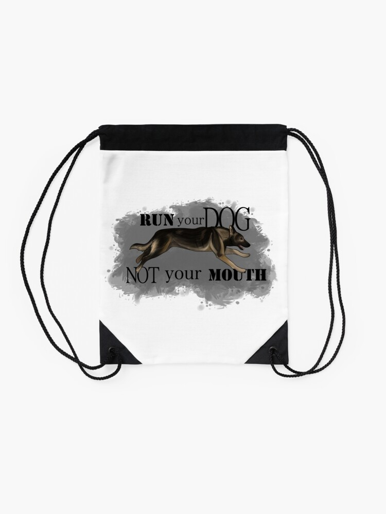 Alternate view of Run Your Dog, Not Your Mouth German Shepherd sable Drawstring Bag
