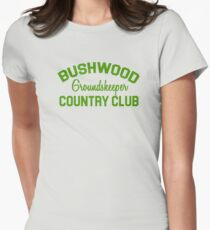 Bushwood Groundskeeper - Caddyshack  Womens Fitted T-Shirt