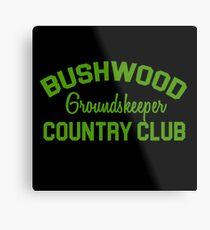 Bushwood Groundskeeper - Caddyshack  Metal Print
