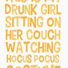 Betrunkenes Mädchen, das Hocus Pocus-Kostüm aufpasst von kjanedesigns
