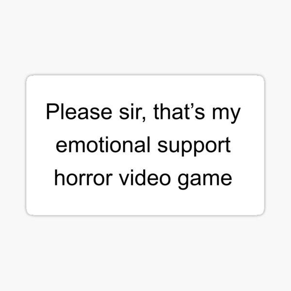 Emotional Support Horror Video Game Sticker