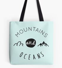 Mountains and oceans (dark text) Tote Bag
