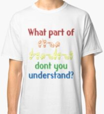 What Part of Sign Language Don't You Understand Classic T-Shirt