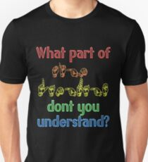 What Part of Sign Language Don't You Understand Unisex T-Shirt