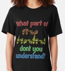 What Part of Sign Language Don't You Understand Slim Fit T-Shirt