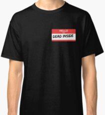 I'm Dead Inside Classic T-Shirt