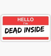 I'm Dead Inside Sticker