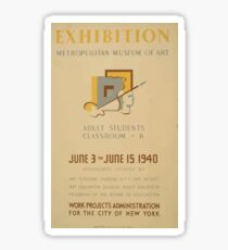 WPA United States Government Work Project Administration Poster 0665 Metropolitan Museum of Art Exhibition Art Teaching New York City Sticker