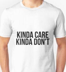 Kinda Care, Kinda Don't Unisex T-Shirt