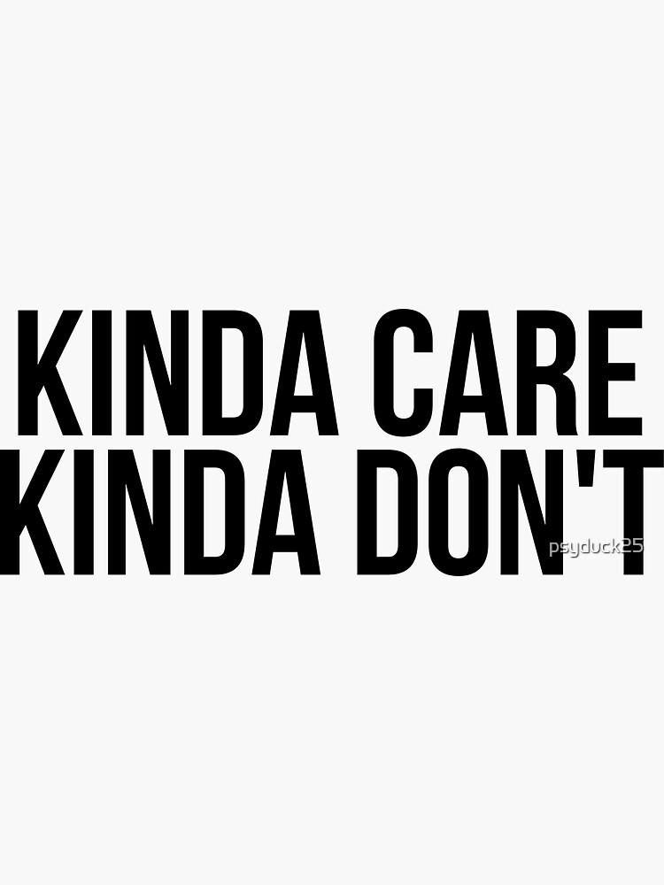 Kinda Care, Kinda Don't by psyduck25