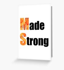 Made Strong (in black) Greeting Card