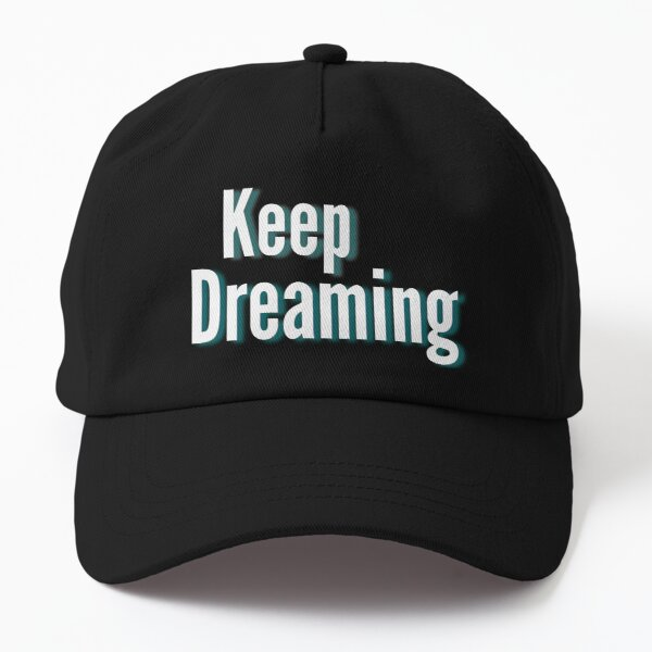 Keep Dreaming Inspirational Lifequote White Text SpeakChrist Dad Hat