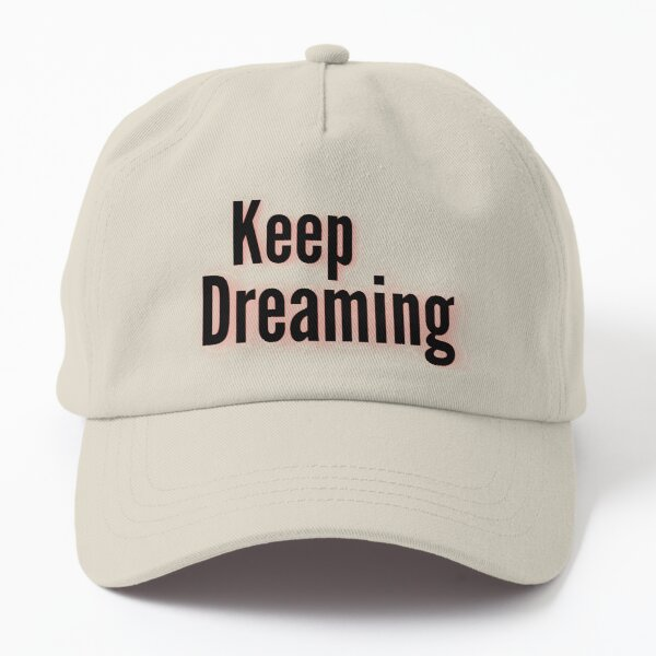 Keep Dreaming Inspirational Lifequote Black Text SpeakChrist Dad Hat