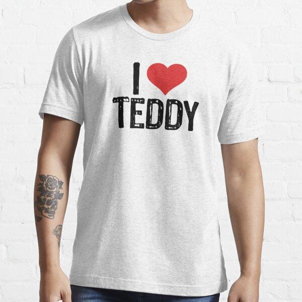 I Love Teddy Essential T-Shirt