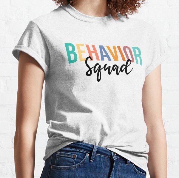 Behavior Squad, Behavior Therapist,Behavior Analyst , Applied Behavior Analysis Classic T-Shirt