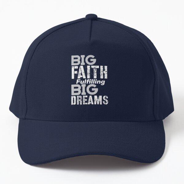 Big Faith Fulfilling Big Dreams Inspirational Lifequote White Text SpeakChrist Baseball Cap