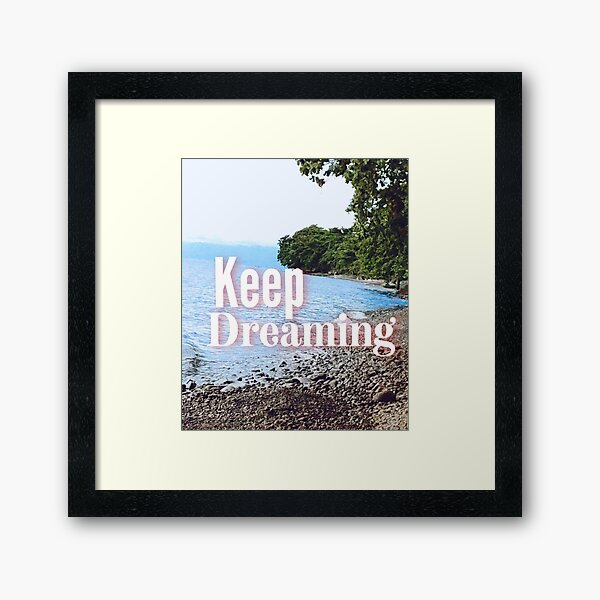 Keep Dreaming Inspirational Natureview SpeakChrist Framed Art Print