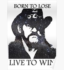 LEMMY KILMISTER BORN TO LOSE LIVE TO WIN RIP Poster