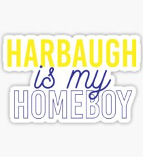 HARBAUGH IS MY HOMEBOY Sticker
