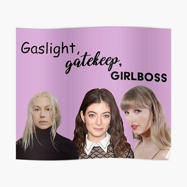 Gaslight Gatekeep Girl Boss Poster