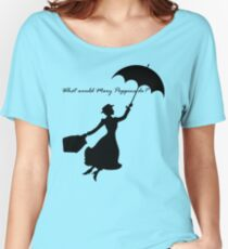 What would Mary Poppins do? Women's Relaxed Fit T-Shirt