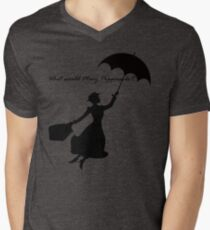 What would Mary Poppins do? Men's V-Neck T-Shirt