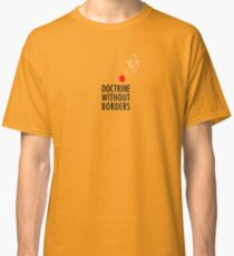 Doctrine Without Borders Classic T-Shirt