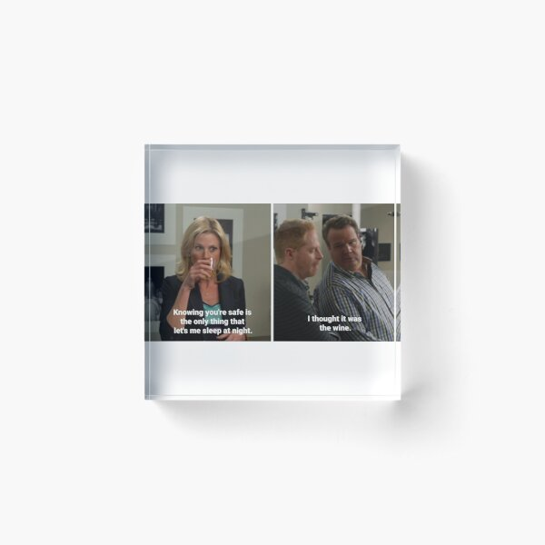 I thought it was the wine Cam Tucker Modern Family quote Acrylic Block